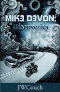 Mik3 D3von: : Discoveries
