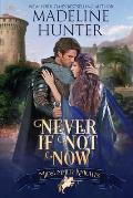 Never If Not Now: A Midsummer Knights Romance