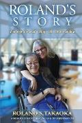Roland's Story, Inspired By A Stroke: A Memoir of Hope, Healing & Transformation