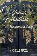 Julius Matthias: : A Pact With The Devil