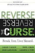 Reverse the Curse: Break Free. Live Blessed