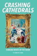 Crashing Cathedrals: Edmund White by the Book