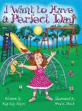 I Want to Have a Perfect Day