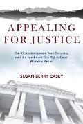 Appealing For Justice: One Lawyer, Four Decades and the Landmark Gay Rights Case: Romer v. Evans
