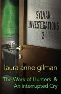 Sylvan Investigations 2: The Work of Hunters & An Interrupted Cry