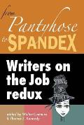 From Pantyhose to Spandex: Writers on the Job Redux