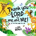 Thank You LORD! for me, me, ME!: Kids first cute light hearted prayer book