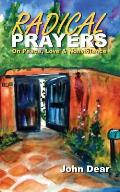 Radical Prayers: On Peace, Love, and Nonviolence