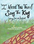 I Need You There! Sang The King