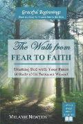 The Walk from Fear to Faith: Trusting God with Your Fears (A Study of Old Testament Women)