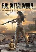 Full Metal Moon: A Novel of the Vietnam War