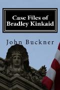 Case Files of Bradley Kinkaid