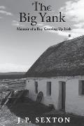 The Big Yank: Memoir of a Boy Growing Up Irish