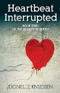 Heartbeat Interrupted: Book Two of the Heartbeat Series
