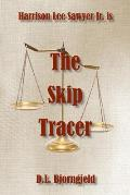 The Skip Tracer: A Harrison Lee Sawyer Jr. Novel