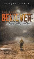 The Last Believer: Escaping a Conditioned World