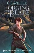 Forging the Blade Book One of the Mage Web Series