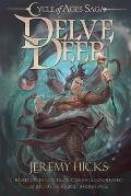 Cycle of Ages Saga: Delve Deep
