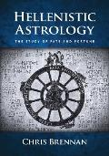 Hellenistic Astrology The Study of Fate & Fortune