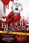 Blood Business Crime Stories from This World & Beyond