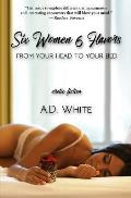 Six Women 6 Flavors: From Your Head to Your Bed