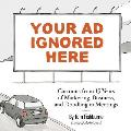 Your Ad Ignored Here Cartoons from 15 Years of Marketing Business & Doodling in Meetings