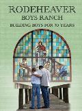 Rodeheaver Boys Ranch - Building Boys for Seventy Years