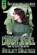 The Crown Jewel Mystery: A Sherlock Holmes and Lucy James Story