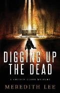 Digging Up the Dead: A Crispin Leads Mystery