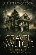 Gravel Switch: A Weird Tale of Extreme Horror