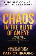 Chaos In The Blink Of An Eye: Part Six: The Sealing