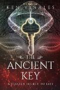 The Ancient Key: A Hidden Secret to Life