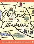 Wisdom of Communities 1: Starting a Community: Resources and Stories About Creating and Exploring Intentional Community