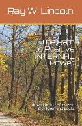 The Path to Positive Internal Power: How to Build Self-Esteem in Children and Adults