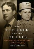 The Governor and the Colonel: A Dual Biography of William P. Hobby and Oveta Culp Hobby