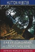 Early European History-Volume I (Esprios Classics)