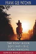 The Pony Rider Boys with the Texas Rangers (Esprios Classics)