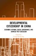 Developmental Citizenship in China: Economic Reform, Social Governance, and Chinese Post-Socialism