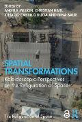 Spatial Transformations: Kaleidoscopic Perspectives on the Refiguration of Spaces