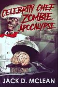 Celebrity Chef Zombie Apocalypse: Premium Hardcover Edition