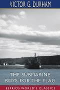 The Submarine Boys for the Flag (Esprios Classics)