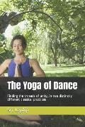 The Yoga of Dance: Finding the threads of unity, in two distinctly different classical practices