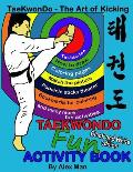 Taekwondo fun activity book: Activity book for kids, fun puzzles, coloring pages, mazes and more. suitable for ages 4 - 10. Black and White Version