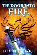 The Door Into Fire: The Tale of the Five, Volume One