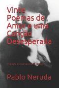 Vinte Poemas de Amor e uma Can??o Desesperada: Tradu??o de Gonzalo D?vila Bolliger