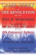 Camp-Fires of the Revolution: OR, The War of Independence