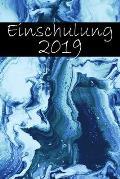 Einschulung 2019: G?stebuch / Erinnerungsbuch f?r die Einschulung 2019 / 120 linierte Seiten / A5