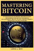 Mastering Bitcoin: An introduction оn Bitсоin and hоw tо еаrn muсh mоnеу