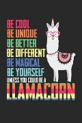 Be Cool Be Unique Be Better Be Different: Lamacorn Lustig Lustig S??es Lama Einhorn Notizbuch liniert DIN A5 - 120 Seiten f?r Notizen, Zeichnungen, Fo