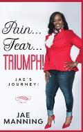 Pain... Fear... Triumph: Jae's Journey